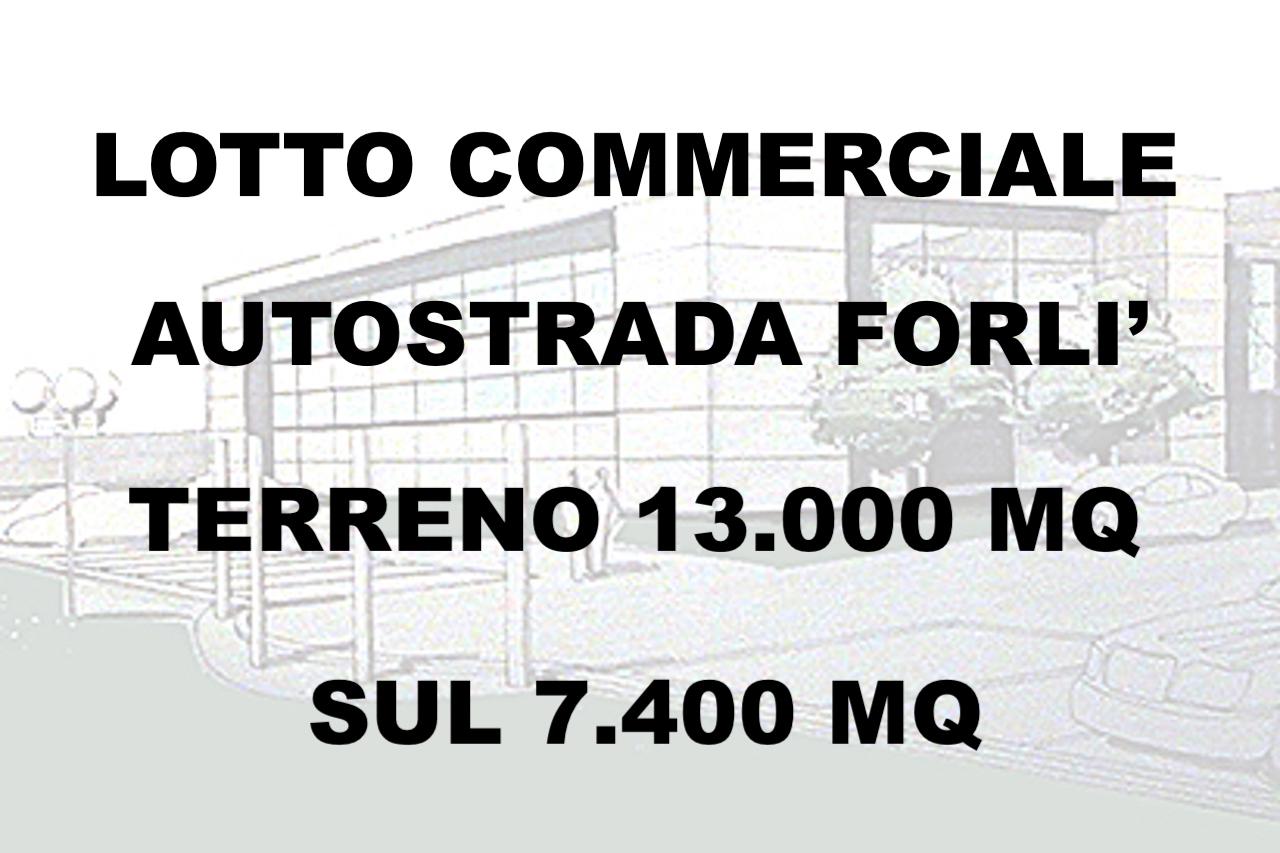 FORLI LATO AUTOSTRADA - LOTTO EDIFICABILE COMMERCIALE DI 12.600 MQ E SUL DI 4.400 MQ